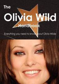 The Olivia Wilde Handbook - Everything You Need to Know about Olivia Wilde by Emily Smith