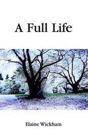 A Full Life by Elaine Wickham image