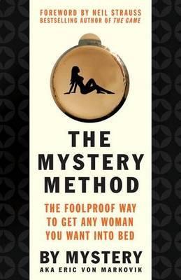 The Mystery Method by Erik von Markovik