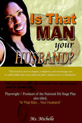 Is That Man.Your Husband? by Michelle MS Michelle