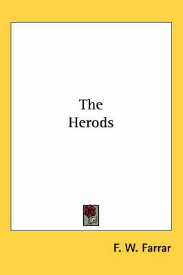 The Herods by F W Farrar