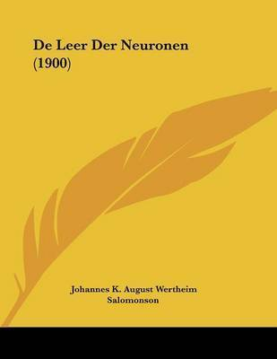 de Leer Der Neuronen (1900) by Johannes K August Wertheim Salomonson