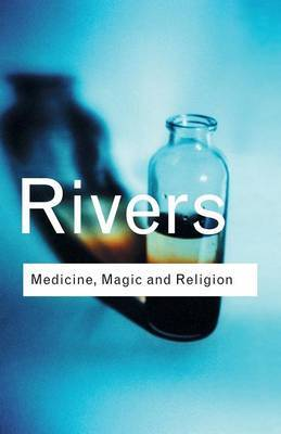 Medicine, Magic and Religion by W.H.R. Rivers image