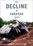 The Decline Of American Power by Immanuel Wallerstein