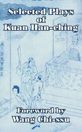 Selected Plays of Kuan Han-Ching by Kuan Han-Ch'ing image