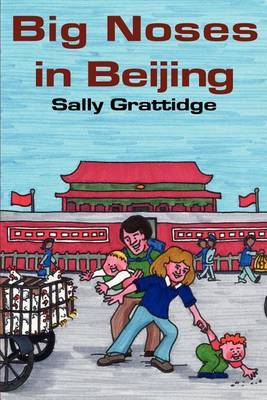 Big Noses in Beijing by Sally Grattidge image