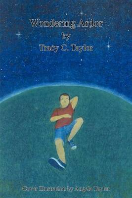 Wondering Ardor by Tracy C. Taylor
