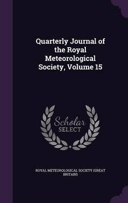 Quarterly Journal of the Royal Meteorological Society, Volume 15 image