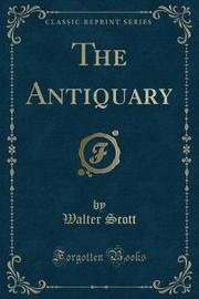 The Antiquary (Classic Reprint) by Walter Scott