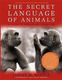 The Secret Language Of Animals by Janine Benyus