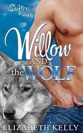 Willow and the Wolf by Elizabeth Kelly