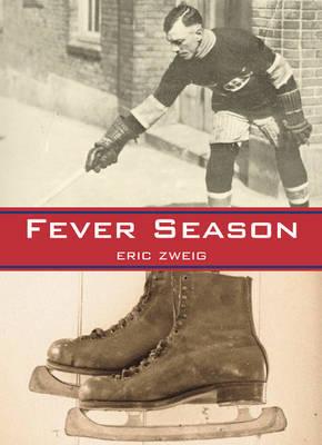 Fever Season by Eric Zweig