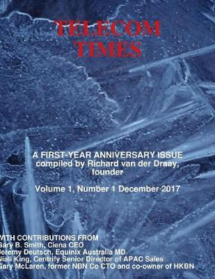Telecom Times Anniversary Issue by Richard Van Der Draay
