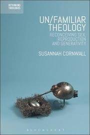 Un/familiar Theology by Susannah Cornwall image