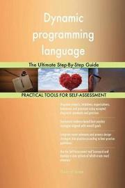 Dynamic Programming Language the Ultimate Step-By-Step Guide by Gerardus Blokdyk