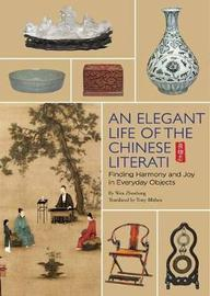 Elegant Life of Chinese Literati, An by Wen Zhenheng
