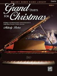 Grand Duets for Christmas, Bk 4 by Melody Bober