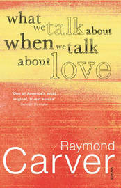 What We Talk About When We Talk About Love by Raymond Carver image