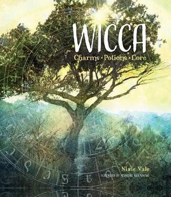 Wicca: Charms, Potions and Lore by Nixie Vale