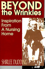 Beyond the Wrinkles: Inspiration from a Nursing Home by Shirlee Dudding image