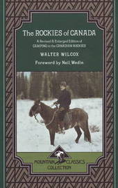 The Rockies of Canada by Walter Wilcox