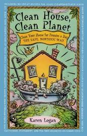 Clean House, Clean Planet by K. Logan image