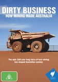 Dirty Business - How Mining Made Australia on DVD