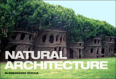 Natural Architecture by Alessandro Rocca