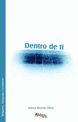 Dentro De Ti by Aurora Moreno Olmo