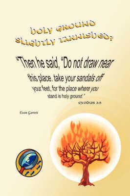 Holy Ground Slightly Tarnished ? by Evon Garrett