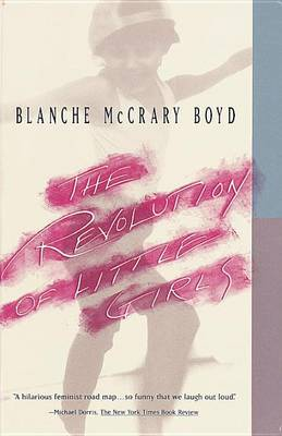The Revolution of Little Girls by Blanche McCrary Boyd image