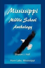 Mississippi Middle School Anthology: Horn Lake, Mississippi by Sharon J Hall image