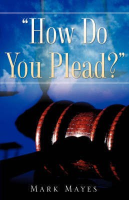 How Do You Plead? by Mark Mayes image