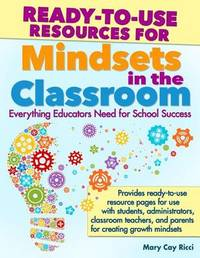 Ready-To-Use Resources for Mindsets in the Classroom by Mary Cay Ricci