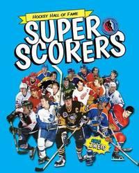 Super Scorers by Eric Zweig