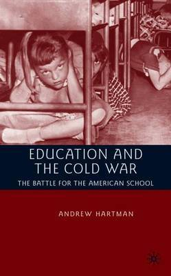Education and the Cold War by A Hartman image