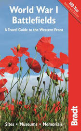 World War I Battlefields: A Travel Guide to the Western Front by John Ruler