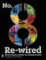 No. 8 Re-Wired: 202 New Zealand Inventions That Changed TheWorld by Jon Bridges