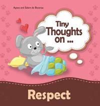 Tiny Thoughts on Respect by Agnes De Bezenac