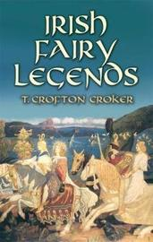 Irish Fairy Legends by T Crofton Croker image