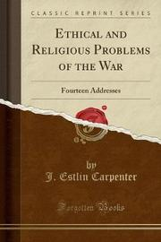 Ethical and Religious Problems of the War by J Estlin Carpenter image