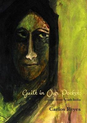 Guilt in Our Pockets by Carlos Reyes