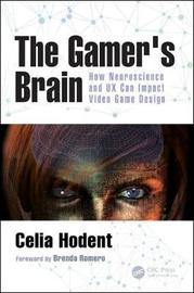The Gamer's Brain by Celia Hodent