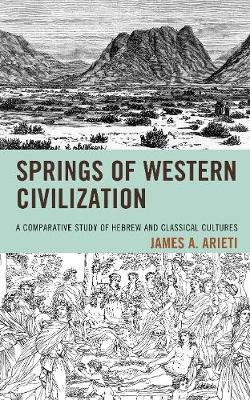 Springs of Western Civilization by James A. Arieti image