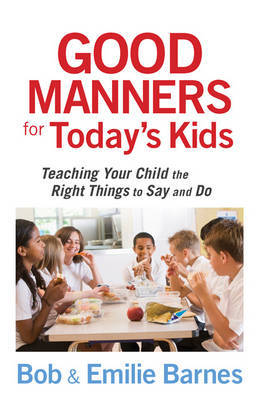 Good Manners for Today's Kids by Bob Barnes