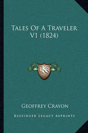 Tales of a Traveler V1 (1824) by Geoffrey Crayon