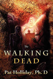 The Walking Dead by Pat Holliday Phd