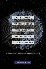 Transforming Psychological Worldviews to Confront Climate Change by F. Stephan Mayer image