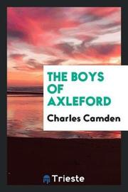 The Boys of Axleford by Charles Camden image