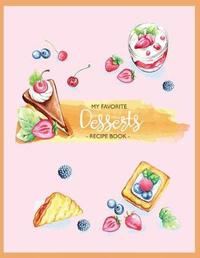 My Favorite Desserts Recipe Book Journal by Maria Castro